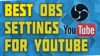 Best OBS Recording Settings For YouTube! Best OBS Settings for YouTube! 1080p/720p 30fps/60fps!