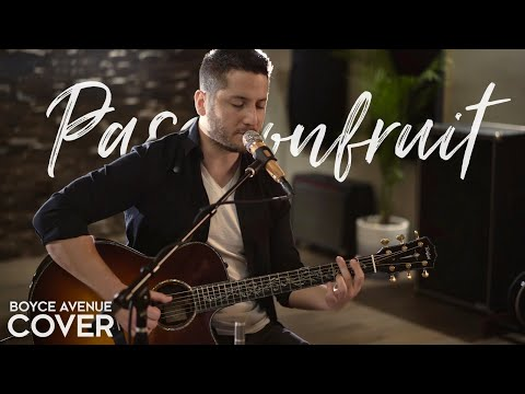Passifruit  Drake Boyce Avenue acoustic    & iTunes