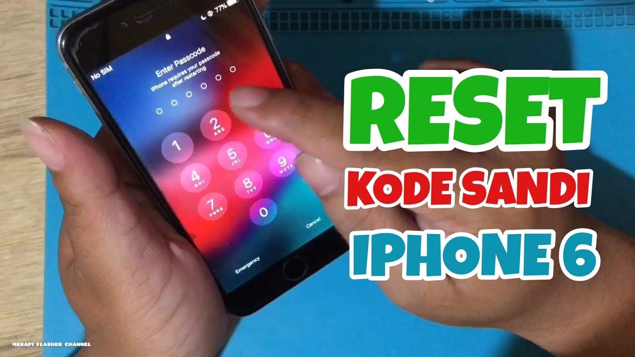 Cara Mengatasi Lupa Kode Sandi Iphone 6 Reset Passcode Youtube