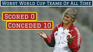 7 Worst World Cup Teams of All Time