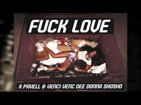 X, Pavell & Venci Venc' , DEE, Donna, Shosho - FUCK LOVE - Познавательные и прикольные видеоролики