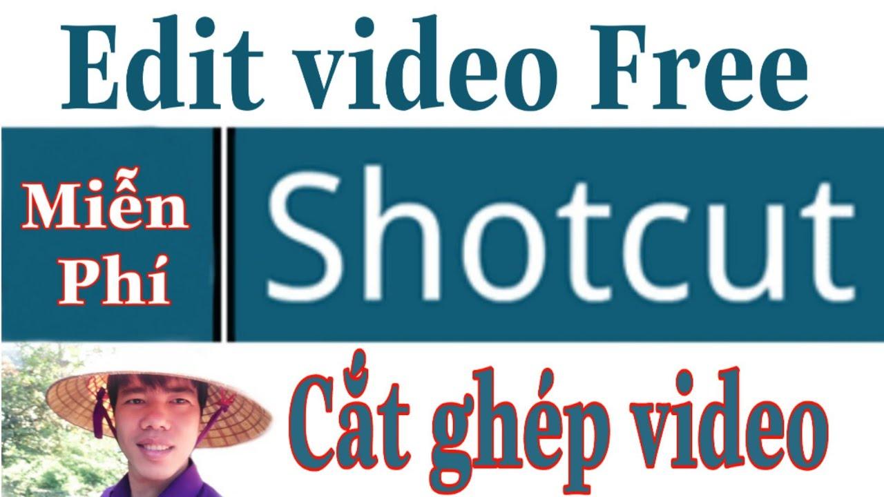 Shotcut || Edit cắt ghép video miễn phí – Phần 1 | Toàn tập HD phần mềm Shotcut | Thầy Thanh Trần