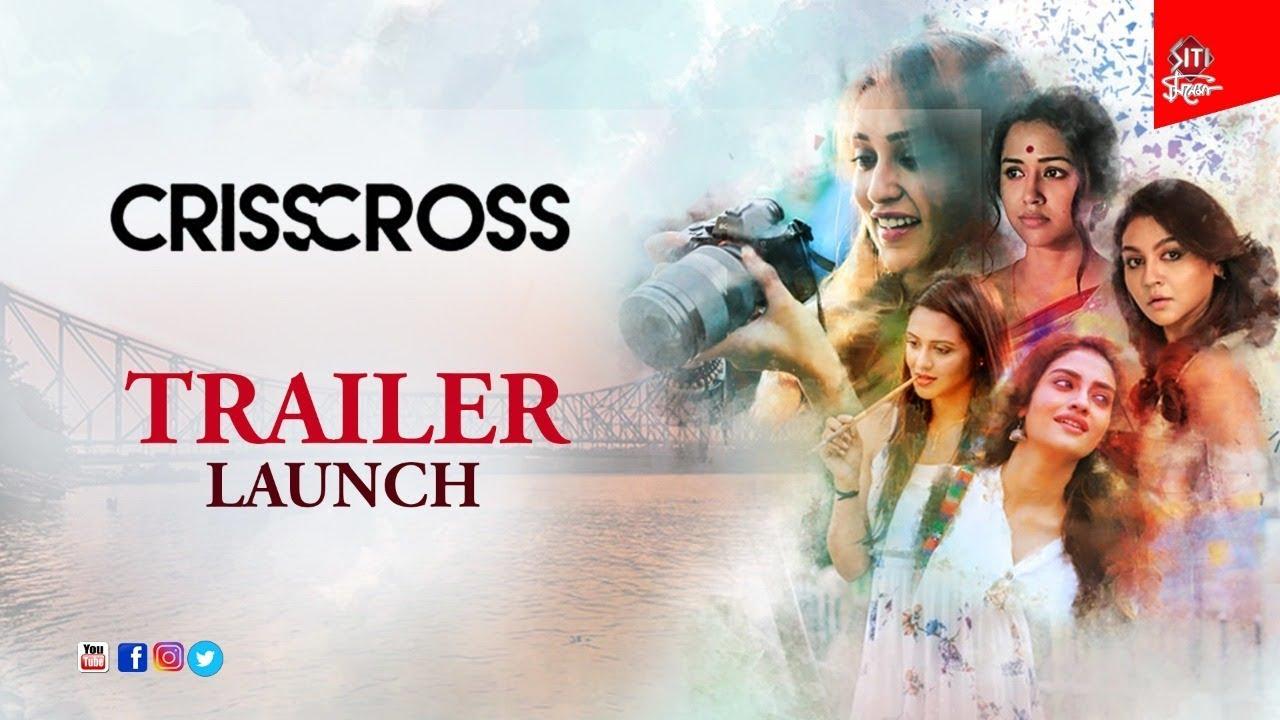 Download Crisscross | Trailer launch | Nusrat | Mimi | Jaya | Sohini | Priyanka | Birsa