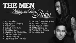 "The Men - Playlist ""Những Tình Khúc Buồn"" (Part.1) (Official)"