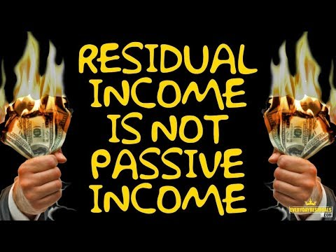 The Power Of Residual Income In 2019 & Why Its Not Passive Income!