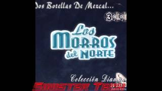 Watch Los Morros Del Norte Dos Botellas De Mescal video