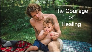 The Courage of Healing | Day 27 Water Only Fast