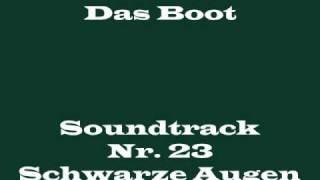 "Das Boot Soundtrack 23 - ""Schwarze Augen"""