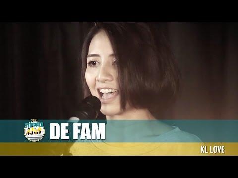 De Fam - KL Love #FlyFmStripped