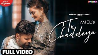 Tu Chaddeya - Miel (Full Song) | Hanju Neend Vich Veh Gaye | Daizy Aizy | Latest Punjabi Songs 2020