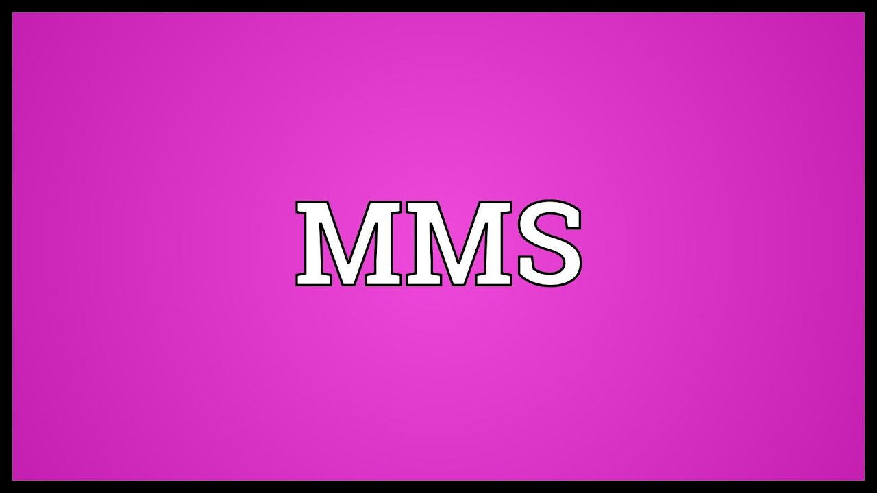 MMS Meaning