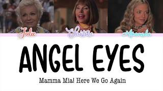"Mamma Mia! Here We Go Again - ""Angel Eyes"" (lyrics color coded) LINK IN DESCRIPTION!!"