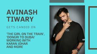 EXCLUSIVE | Avinash Tiwary on 'The Girl On The Train', Karan Johar, Anushka Sharma and much more