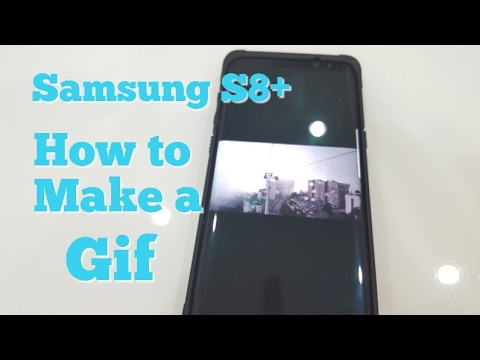 How to Make an Animated Gif with your Samsung S8 / S8+