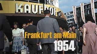Frankfurt / M. 1954 u. 1959 in color & HD