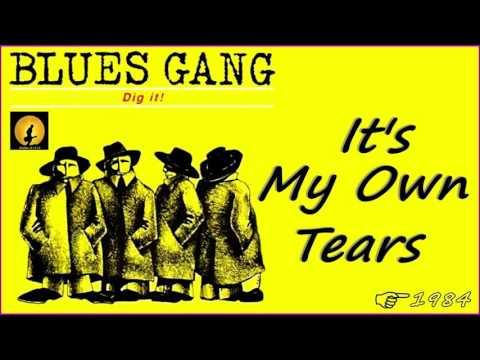 Blues Gang - It's My Own Tears (Kostas A~171)