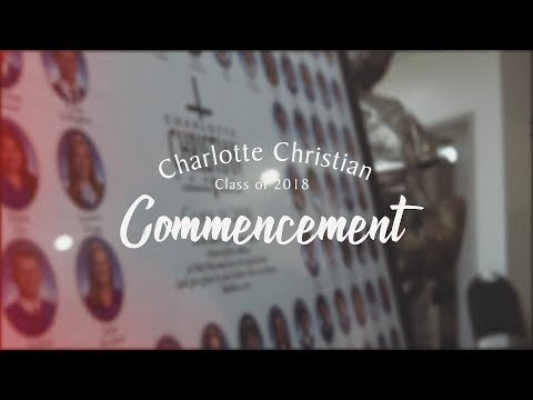 Class of 2018 Commencement - Charlotte Christian School
