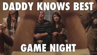 Daddy Knows Best - Game Night