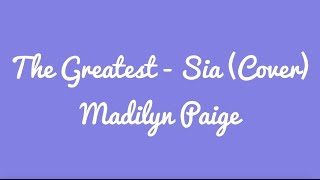 The Greatest Sia Cover By Madilyn Paige Lyrics