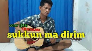 SUKKUN MA DIRIM || cover BATAK ASIA