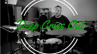 Bethel Music - Deep Cries Out Drum Cover