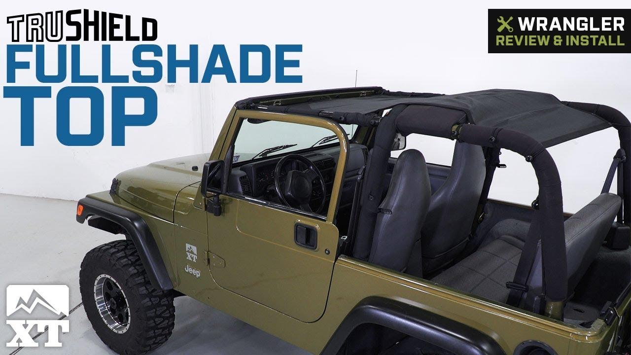 Jeep Wrangler TruShield FullShade Top 1997 2006 TJ Review Install