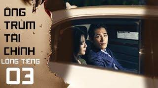 Ông Trùm Tài Chính - Tập 3 FULL (Lồng Tiếng)   Phim Singapore mới nhất 2019