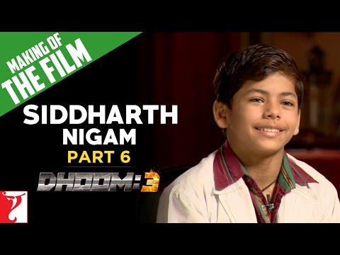 Making Of The Film - DHOOM:3 | Part 6 | Sidhharth Nigam | Aamir Khan