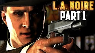 LA NOIRE Gameplay Part 1 PS4 PRO Edition - The Game That Started It All