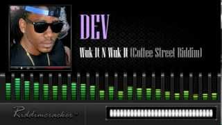 Dev - Wuk It N Wuk It (Coffee Street Riddim) [Soca 2014]