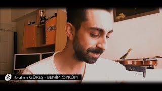 İbrahim GÜREŞ - BU BENİM ÖYKÜM (COVER) - Eli Türkoğlu feat. Tuğçe Kandemir