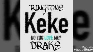 Drake - Keke Do You Love Me RINGTONE
