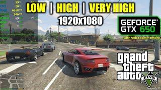 GTX 650 GTA 5 V - 1080p Normal low High amp Very High settings