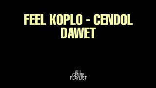 Feel koplo - Cendol Dawet