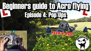 """FPV Tutorial: Beginners guide to Acro flying: Episode 4 - The """"Pop-Up"""""""