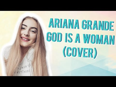 Ariana Grande - God Is A Woman (Cover)