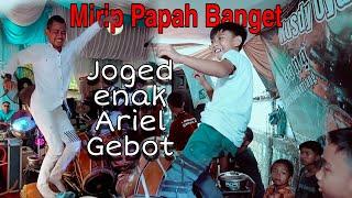 JOGED ENAK ARIEL GEBOT MIRIP BANGET AYAHNYA !!!