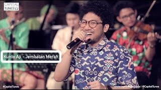Kunto Aji - Jembatan Merah (Keroncong) / Live at KEDJORA 2015 / Capital Tunes #27