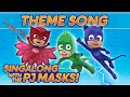 PJ Masks -  ♪♪ Theme song  ♪♪