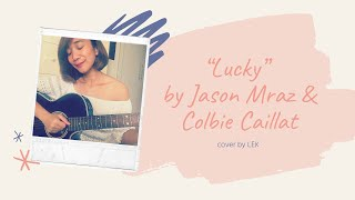Lucky - jason mraz & colbie caillat (cover by lek)