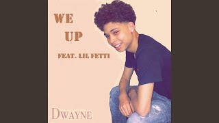 We Up (feat. Lil Fetti)