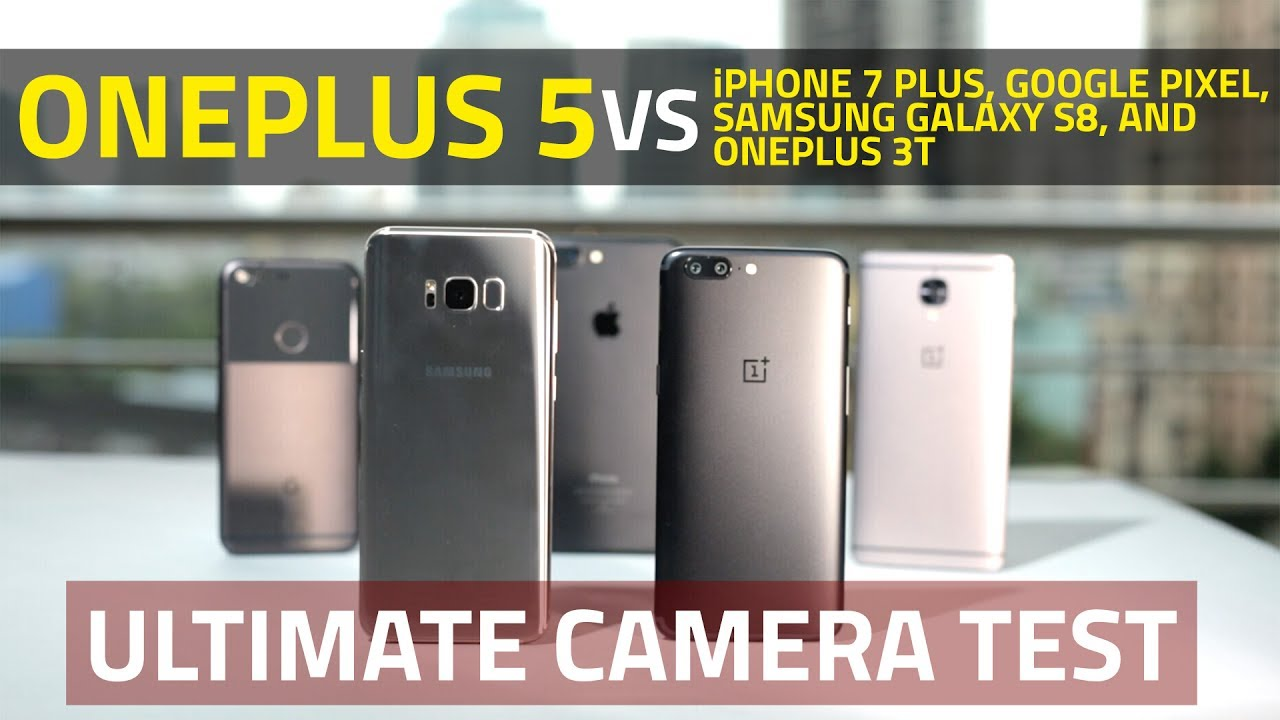 OnePlus 5 vs OnePlus 3T vs iPhone 7 Plus vs Galaxy S8+ vs