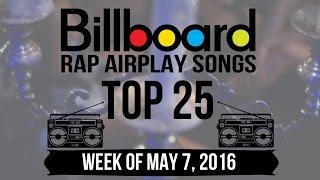 Top 25 - Billboard Rap Airplay Songs | Week of May 7, 2016