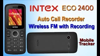 Unboxing and Review of Intex ECO 2400 | Mobile Tracker | Auto Call Recorder | Wireless FM Recording