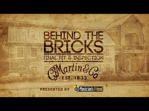 Behind The Bricks - Final Fit & Inspection - C.F. Martin & Co.