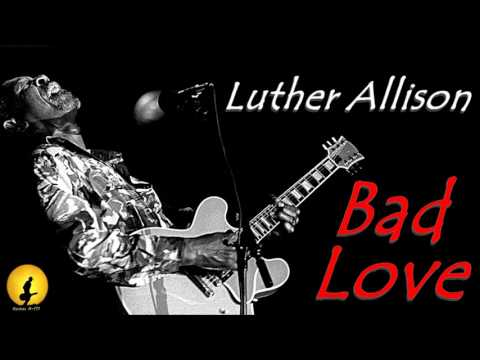 Luther Allison - Bad Love (Kostas A~171)