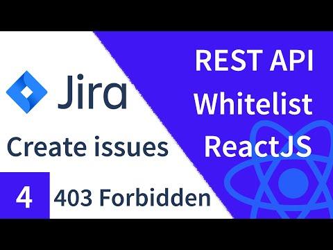 Jira Server REST API Whitelist Configuration To Solve 403 Error | React Tutorial
