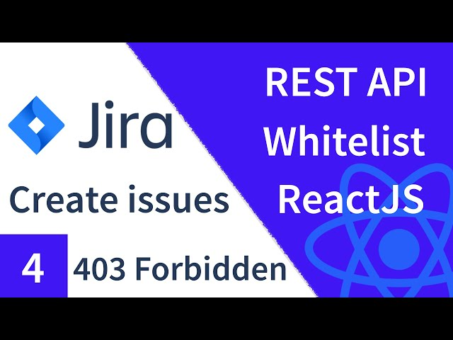 Jira Server REST API Whitelist Configuration to Solve 403 Error | React Tutorial