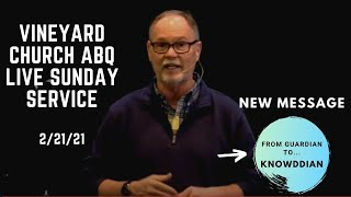 Vineyard Church ABQ Live Sunday Service 2/21/21