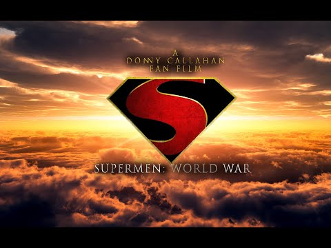 Supermen: World War, Fan Film (2019)